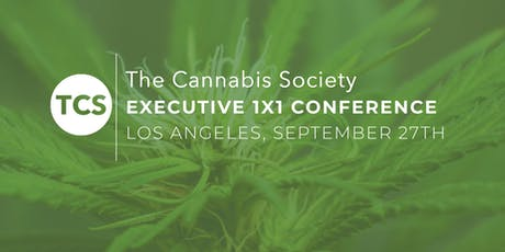 The Cannabis Society 1X1 Executive Conference Los Angeles (Invite Only) tickets