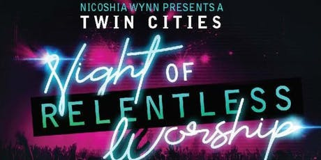 Twin Cities Night of Relentless Worship tickets