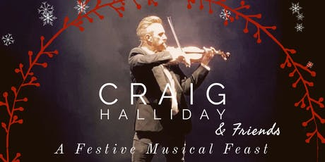 Craig Halliday and Friends - A Festive Musical Feast tickets