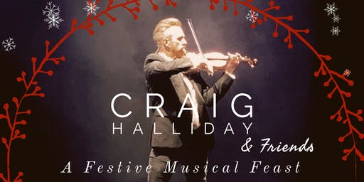 Craig Halliday and Friends - A Festive Musical Feast