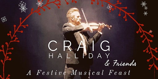 Craig Halliday and Friends - A Festive Musical Feast