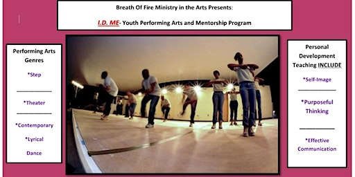 """Breath Of Fire Presents:  """"I.D ME""""   Performing Arts and Youth Mentorship Program"""