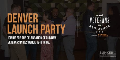 Denver Launch Party! WeWork Veterans in Residence Powered by Bunker Labs tickets
