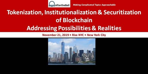 After the Bell: Tokenization, Institutionalization & Securitization of Blockchain~ Addressing Possibilities & Realities