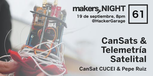 MakersNight #61 Satelites en Lata