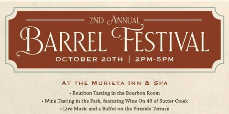 The Murieta Inn & Spa's 2nd Annual Barrel Festival: Wine Tasting, Bourbon Tasting, Farm-to-Fork Food & Live Music tickets