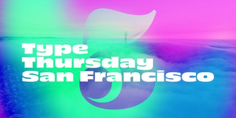 Type Thursday SF – September tickets