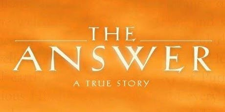 San Jose Premiere Screening of THE ANSWER, a True Story tickets