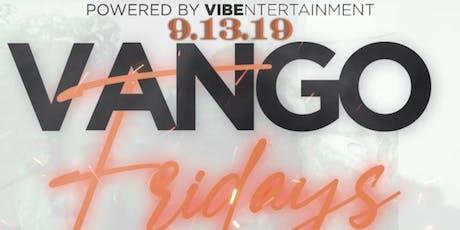 VANGO FRIDAYS tickets
