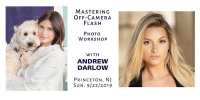 Mastering Off-Camera Flash - Photo Workshop w/ Andrew Darlow (Princeton, NJ) - Sunday, 9/22/2019, 10:30AM-4:30PM
