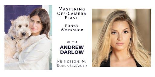 Mastering Off-Camera Flash - Photo Workshop w/ Andrew Darlow (Princeton, NJ) - Sunday, 10/6/2019, 10:30AM-4:30PM