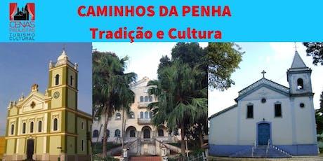 CAMINHOS DA PENHA: Tradição e Cultura ingressos