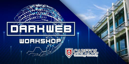 Dark Web Forensics Workshop – Capitol Technology – Washington D.C.