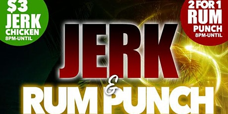 JERK AND RUM PUNCH tickets