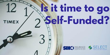 Is it Time to Go Self-Funded? tickets