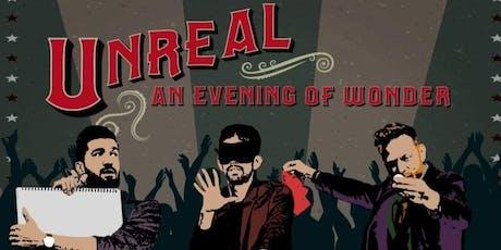 Unreal - An Evening of Wonder tickets