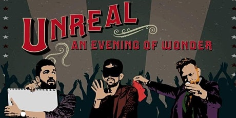 Unreal - An Evening of Wonder tickets