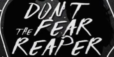 Don't Fear the Reaper: Advanced Planning for Health & End of Life Care tickets