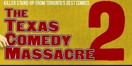 The Texas Comedy Massacre 2 tickets