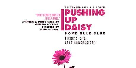 Pushing Up Daisy tickets