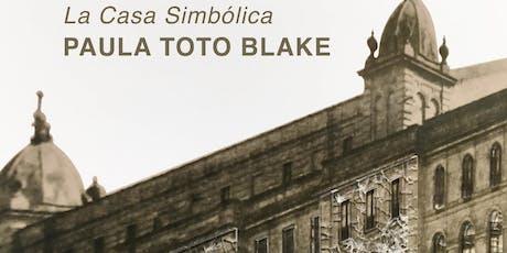 "SESIÓN OBRA ABIERTA: ""La Casa Simbólica"" de Paula Toto-Blake entradas"