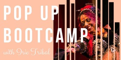 Pop Up Boot Camp with Irie Tribal