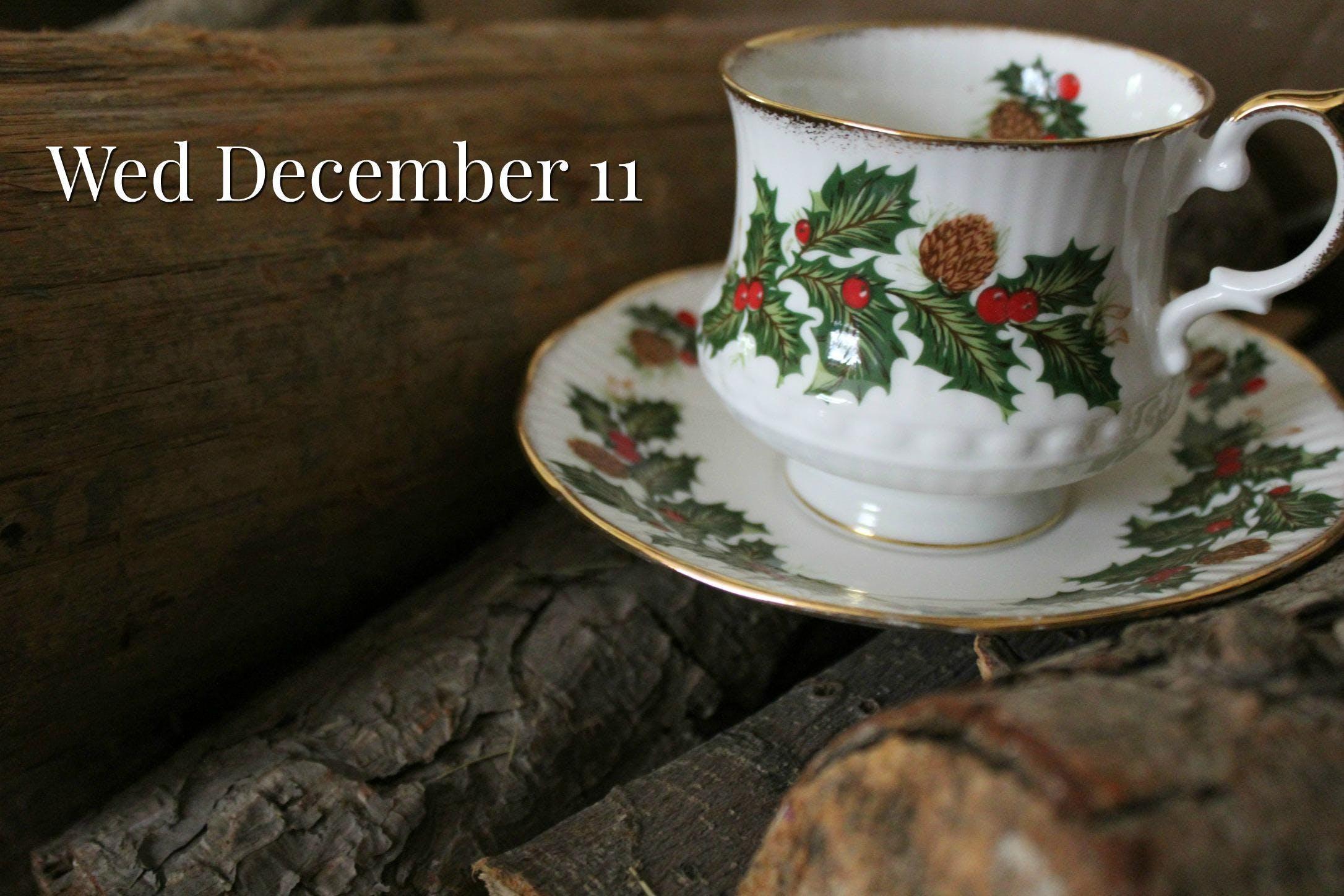 Wed Dec 11 Christmas Victorian Teas