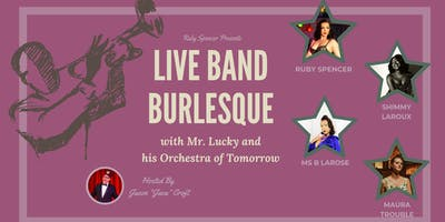 Live Band Burlesque with Mr. Lucky and his Orchestra of Tomorrow