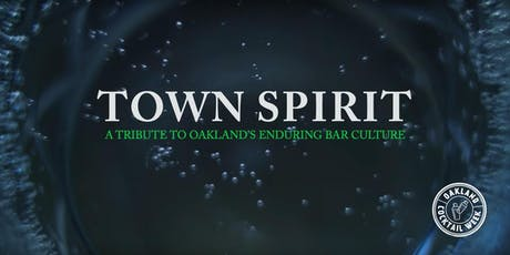 Oakland Cocktail Week 2019 | Town Spirit Documentary Screening at Bardo tickets