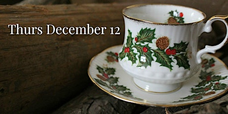 Thurs Dec 12: Christmas Victorian Teas tickets