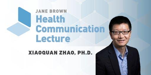 Jane Brown Health Communication Lecture with Xiaoquan Zhao