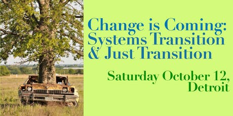 Change is Coming: Systems Transition & Just Transition tickets