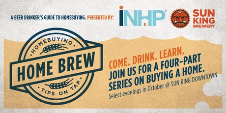 "INHP + Sun King ""A Beer Drinker's Guide to Homebuying"" tickets"