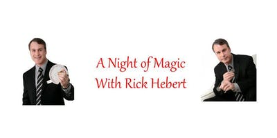 A Night of Magic with Rick Hebert