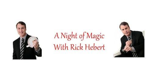 A Night of Magic with Rick Hebert
