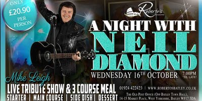 The Ultimate Neil Diamond Live performance & 3 Course Meal  - £20.90pp