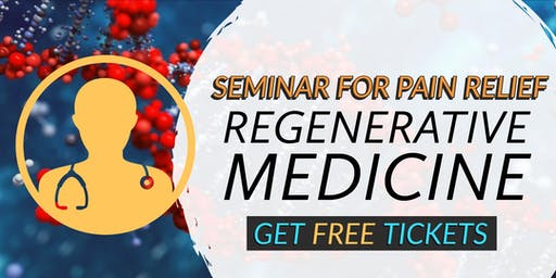 FREE Regenerative Medicine & Stem Cell For Pain Seminar - Sonora, CA