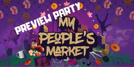 Preview Party: My Peoples Market 5 tickets