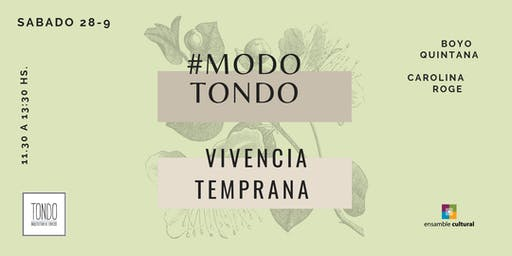 MODO TONDO: Vivencia Temprana.