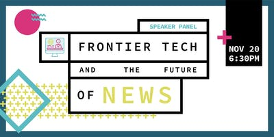 Speaker Panel: Frontier Tech and the Future of News
