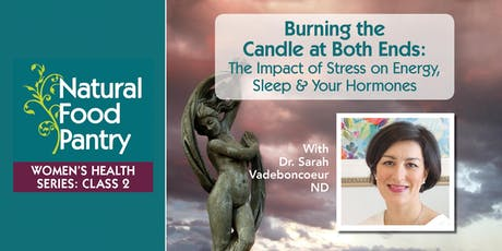 NFP Women's Health Series Class 2: Burning the Candle at Both Ends: The Impact of Stress on Energy, Sleep & Your Hormones tickets