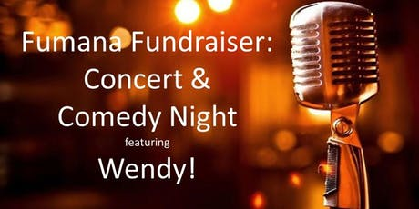 Fumana Fundraiser: Concert & Comedy Night featuring Wendy! tickets