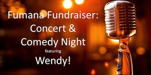 Fumana Fundraiser: Concert & Comedy Night featuring Wendy!
