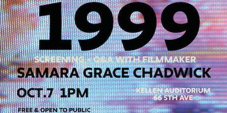 """DOC TALK: """"1999"""" Screening and Q&A with filmmaker SAMARA CHADWICK tickets"""