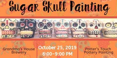Sugar Skull Painting at Grandma's House Brewery  (10/25)