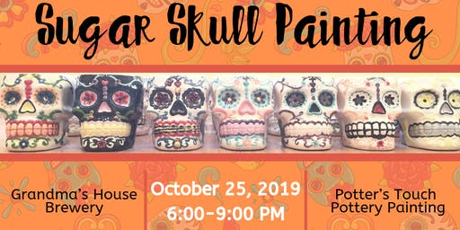 Sugar Skull Painting at Grandma's House Brewery  (10/25)