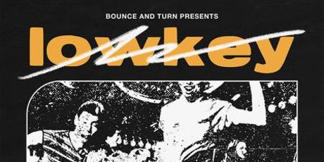 Bounce and Turn Presents: Lowkey HTX tickets