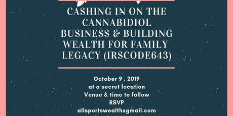 CASH IN ON THE CANNABIDIOL & BUILDING WEATH FOR FAMILY LEGACY! tickets