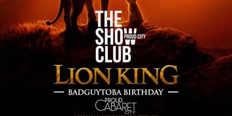 LION KING ▪BADGUYTOBA BIRTHDAY ▪ tickets