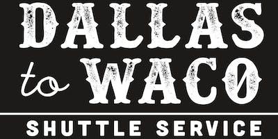 Dallas To Waco (Magnolia Market) 10/12/2019